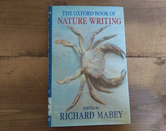 The Oxford Book of Nature Writing Edited by Richard Mabey