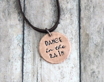 Dance in the Rain Necklace - Free Spirit Inspirational Quote - Stamped Jewelry