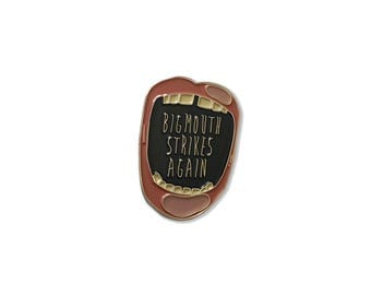 Enamel Pin: Big Mouth Strikes Again