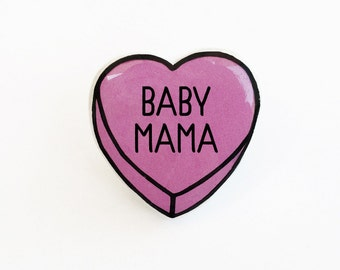 Baby Mama - Anti Conversation Pink Heart Pin Brooch Badge