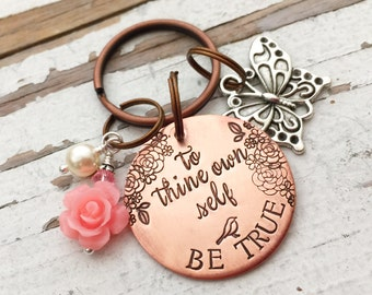 To Thine Own Self Be True Belief Key Chain Affirmation copper name butterfly pink rose hand stamped handstamped key ring brave be you tiful
