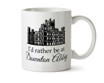 I'd Rather Be At Downton Abbey Inspired - 11 ounce Coffee Mug - Superb GIFT