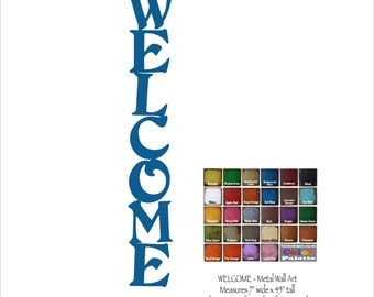 "Welcome metal wall art - 45"" Tall - indoor outdoor sign - choose your color with rust patina - vertical welcome art metal - painted metal"