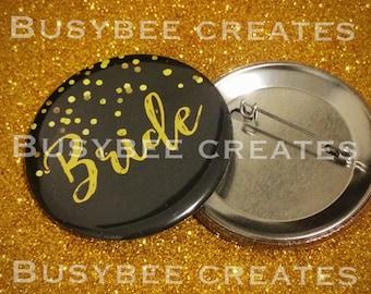 Bride Custom Pin - Bachelorette Bridal Shower Custom Pin - Team Bride - Milestone Pin - Wedding Giveaways Black Gold Confetti Button Pin