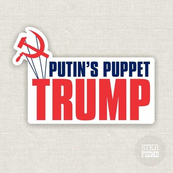 Putin S Puppet Anti Trump Vinyl Sticker Bumper Sticker