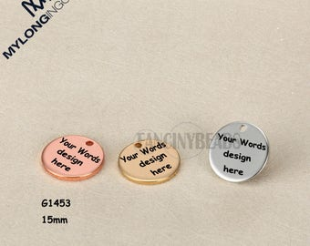 Ready to engrave-Your logo or words here--custom order Laser Engraved stainless steel charms-never fade or bauble--50 pcs-G1453-15mm