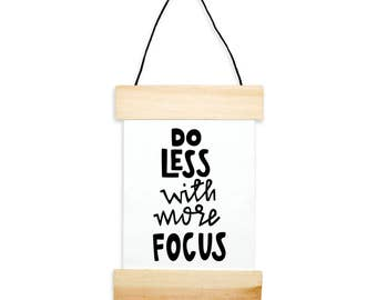 Do Less With More Focus Banner - canvas print - print - handwritten typography print - craft room decor