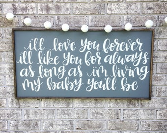I'll love you forever handmade sign