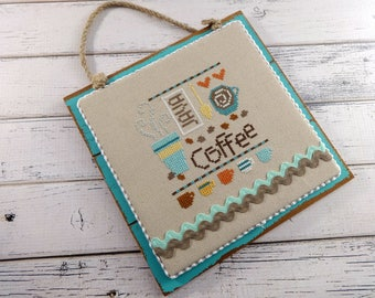 Coffee Decor, Coffee Lover, Cross Stitch Wall Hanging, Finished Cross Stitch, Completed Cross Stitch, Coffee Sign, Coffee Sampler