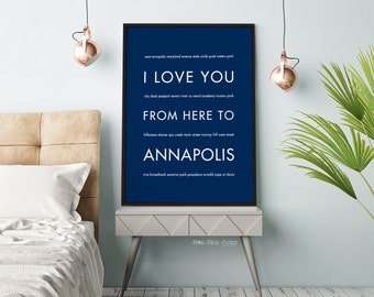 Annapolis Print, Maryland Art, Naval Academy, I Love You From Here To ANNAPOLIS