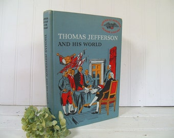 American Heritage Junior Library - Thomas Jefferson & His World - Golden Press Book - Vintage History Book in Consultation with Dumas Malone