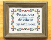 PATTERN Subversive Funny Cross Stitch Please Don't Do Coke in My Bathroom- Instant Download .PDF Crossstitch Bathroom Decor Powder Room