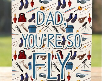 Father's Day Card: Fishing - You're so Fly Dad Greeting Card | A7 5x7 Folded - Blank Inside - Wholesale Available