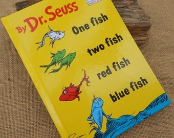One fish two fish red fish blue fish Written by Dr. Seuss   Copyright 1988