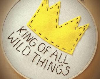 King Of All Wild Things Hoop Art