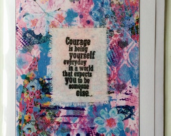 Courage Is Being Yourself Everyday In A World That Expects You To Be Someone Else-A5 Blank Greetings Card From Original Mixed Media Collage