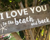 Wood Handpainted Sign - I Love You to the Beach and Back Starfish Rustic Home Decor Sign Handmade Upcycled Country Beach House - TheSandbar