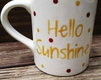 Hello Sunshine! Hand painted mug.