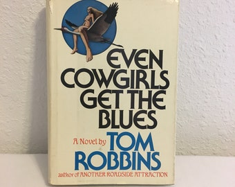 Even Cowgirls Get The Blues, Tom Robbins, first edition, 1976 Hard Cover