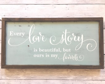 "Distressed Wood Sign - ""Every love story is beautiful..."" - Rustic Room Home Decor - Country Lyrics"