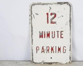 Vintage Embossed Metal Street Sign 12 Minute Parking Heavy Metal Sign Red White