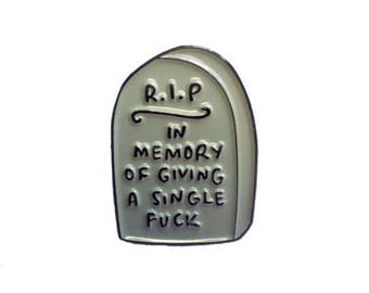 In Memory of Giving a Single Fuck Pin Badge