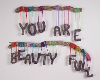 Yarn wrapped branches w crocheted letters. Textile Wall Art. Love Message. YOU are BEAUTY FULL fiber text art phrase. Inspirational quote