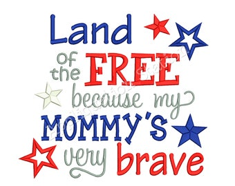 Land of the FREE Mommy Patriotic Machine Embroidery Design 4th of July baby patriotic army military navy marines INSTANT DOWNLOAD