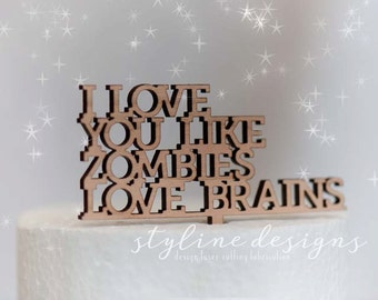 I Love you Like Zombies Love Brains Humor Cake Topper - Decoration