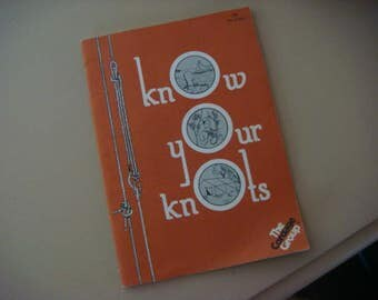 Know Your Knots Book on all Knots Surgeons Bowline Loop Knots Lariat Midshipman's Hitch Clove Hitch Eye Splice