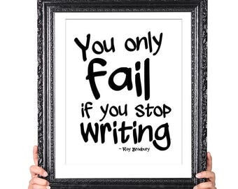 Only Fail if You Stop Writing, Writing Inspiration Quote, Gift for  Writer, Writer Quote, Literary Gifts, English Major Gift, Author Quote
