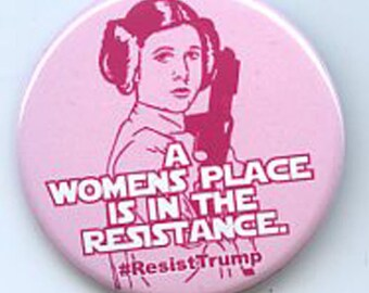 A Womens Place is in the Resistance Resist Trump button