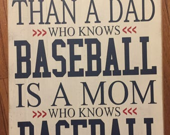 Baseball Wood Sign, Baseball Mom Gift, Sports Mom Gift, The Only Thing Better Than A Dad Who Knows Baseball Is A Mom Who Knows Baseball