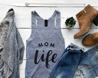 Mom Life Tank Top •  Unique Hand Lettered Mom Life Shirt for Moms, Mothers, Mamas • Super Soft Tank • Gift for Mother's Day •FREE SHIPPING