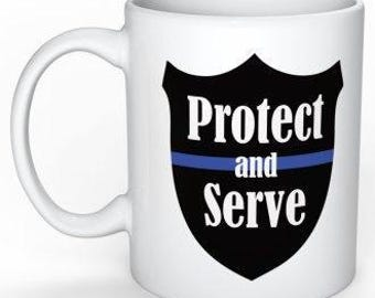 Police Coffee Mug Gift for Police Officer Protect and Serve Coffee Cup Gift for Cop Gift Ideas Policeman Gift Policewoman Gift Cop Mug