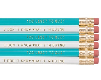 Too Legit To Quit AND I Don't Know What I'm Doing mixed pencil set. Back to school supplies. Gift for grads. Funny pencils. School supplies.