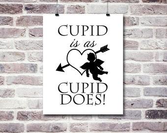 Cupid Is As Cupid Does | Humorous Valentine Wall Art | Digital Print | Digital Illustration | Funny Printables | Valentine Wall Art | Prints