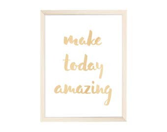 Art Print Make Today Amazing Gold