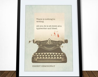 Nothing to Writing, Printable Art, Instant Download, Ernest Hemingway, Hemingway Quote, Gift for Writer, Literary Quote, Literary Gift