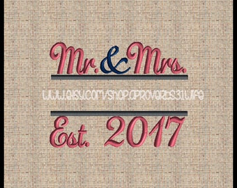 Mr and Mrs Embroidery Design with Est 2017 Year Mr. and Mrs. Machine Embroidery Design Split Embroidery Design Wedding Embroidery