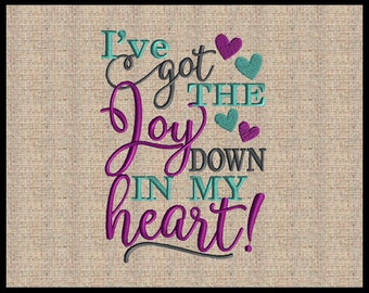 I've got the Joy Down In My Heart Machine Embroidery Design Bible Scripture Verse Embroidery Design