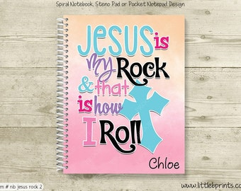 Jesus is My Rock & That is How I Roll Personalized Spiral Notebook Journal Prayer Journal Diary Teen Bible Study