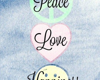 Instant Download / Peace Love Happiness / 8x10 Digital Download / Digital Art / Home Decor / Wall Art / Printable