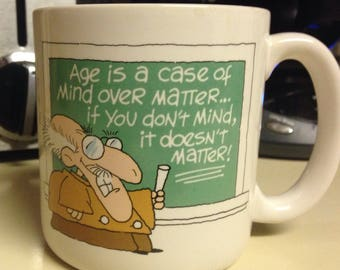 """American Greetings """"Age Is A Case Of Mind Over Matter"""" Coffee Mug"""