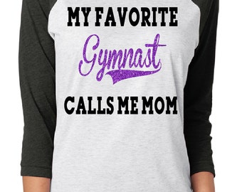 My Favorite Gymnast Calls Me Mom | Glitter Woman's Shirt | Vintage Heather Raglan | Gymnast Mom | Gymnastics Mom | Raglan | Gymnastics Shirt