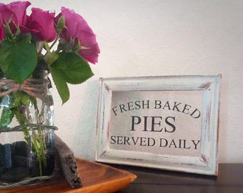 Fresh baked pies served daily glass sign painted not vinyl  Choice of distressed black or white