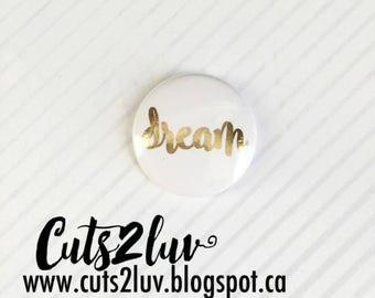 "Badge 1"" Dream métallique doré"