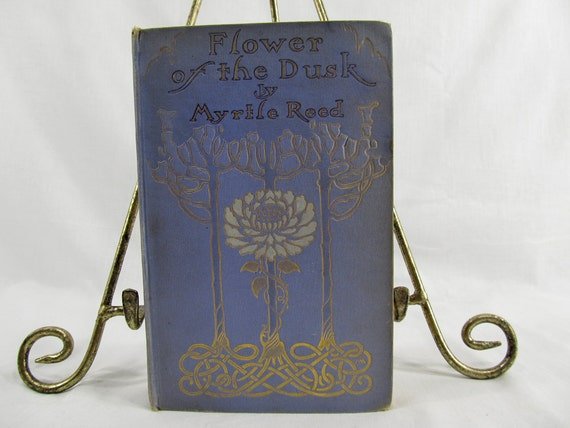 Flower of the Dusk  Reed, Myrtle  Published by New York Putnams 1909 Hardcover Antique Book, Purple Gold Book