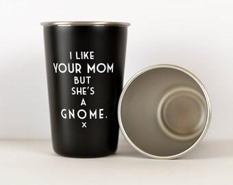 I like your mom but she's a gnome - Mistaken Lyrics Pint Glass