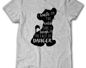 The Lion King Shirt, I walk on the wild side shirt, Laugh in the face of danger, Animal Kingdom shirt, Simba shirt, Disney world shirt